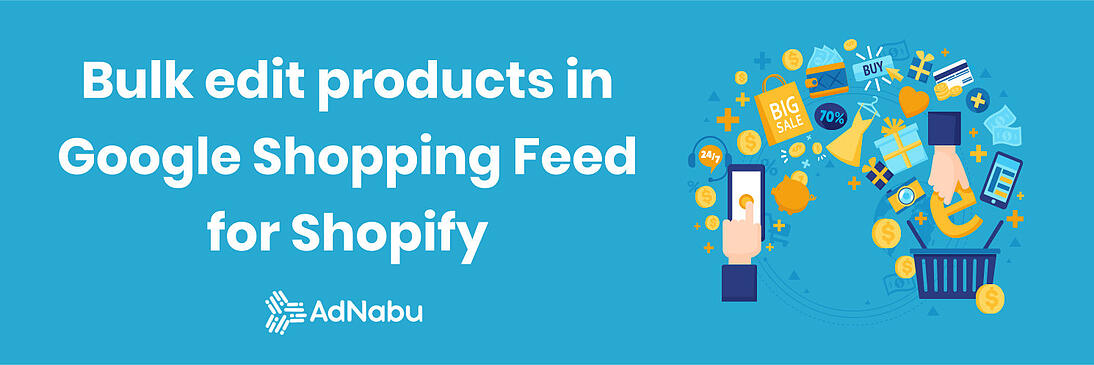 Bulk-edit-products-in-google-shopping-feed-for-shopify