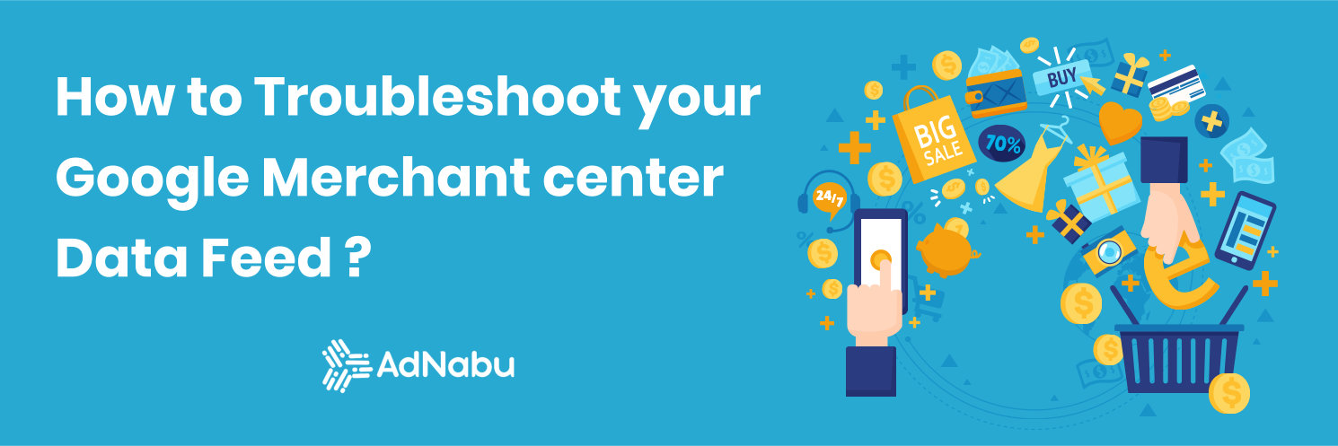 How_to_troubleshoot_your_google_merchant_center_data_feed_AdNabu