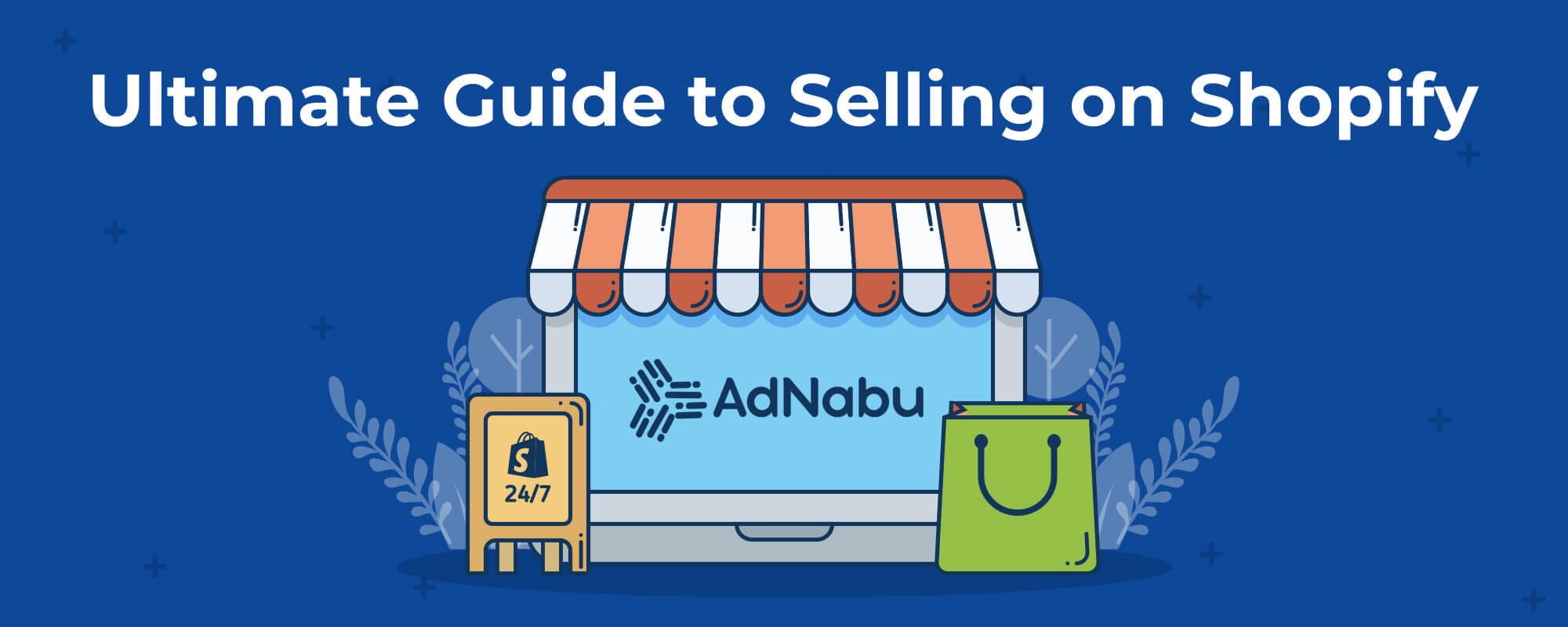 Ultimate_guide_to_selling_on_shopify_AdNabu_2020